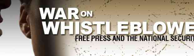 War on Whistleblowers: Free Press and the National Security State