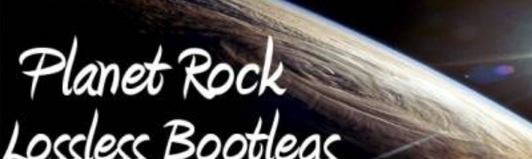 Planet Rock Lossless Bootlegs is Open for Signup!